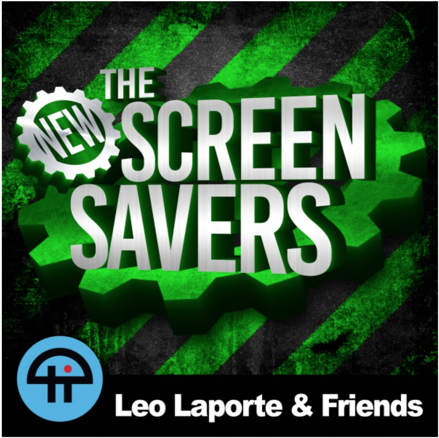 THE NEW SCREEN SAVERS - Hosted by Leo Laporte
