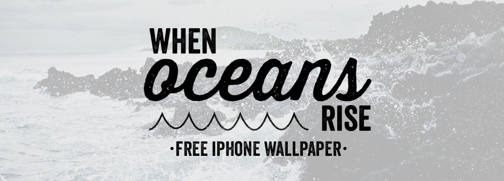 WhenOceansRise-iPhoneWebBanner-AH.jpg
