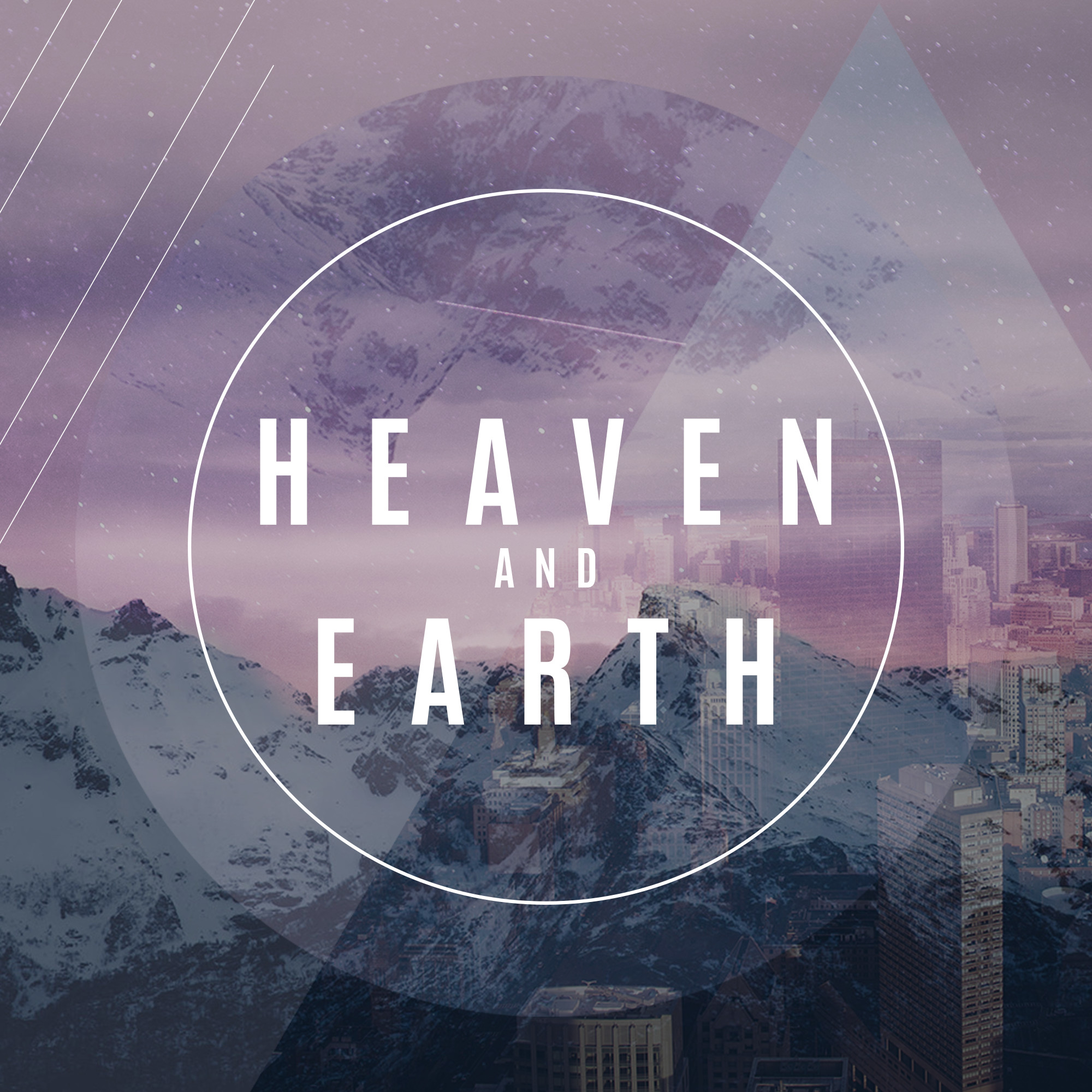 Heaven and Earth Sermon Series