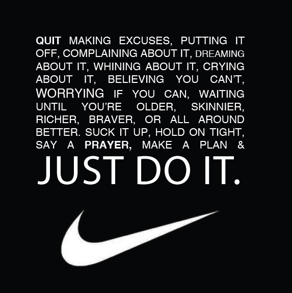 I love this motivational quote by Nike!
