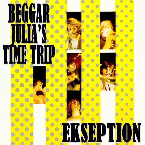 Ekseption - Beggar Julia's Time Trip.jpg