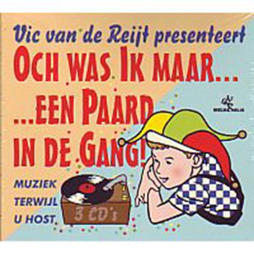 Vic Van De Reijt Presenteert - Och Was Ik Maar Een Paard In De Gang 3CD.png