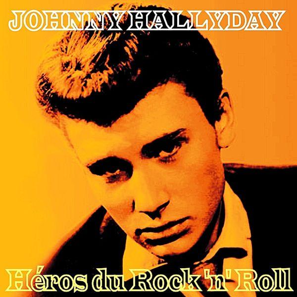 Johnny Hallyday - Héros Du Rock 'N' Roll.jpg