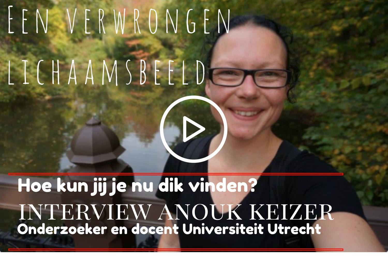 Dr. Anouk Keizer werkt als assistent professor op de afdeling Experimental Psychology -Universiteit van Utrecht. Lid van het Helmholtz Institute en de Utrecht Research Group voor eetstoornissen. Keizer doet onderzoek naar het verwrongen zelfbeeld. Bekijk het video interview hier