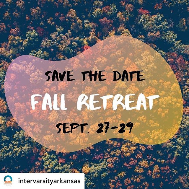Pray for InterVarsity Arkansas' upcoming Fall Retreat! Praying for breakthrough and renewal in this wonderful state! #fallretreat #letsgo • @intervarsityarkansas SAVE THE DATE!!! Fall retreat is coming up and we're excited to have you guys join us this semester. More information is in the interest form below. Please fill it out and let us know if you have any questions!  FILL THIS OUT :https://forms.gle/UHmZAzzbGsuFHfVa6 ^^^^^^^^^^^^^^^^^^^^^^^^^^^^^^^^^^^^^^^^^^^^^^^^^^^^^^