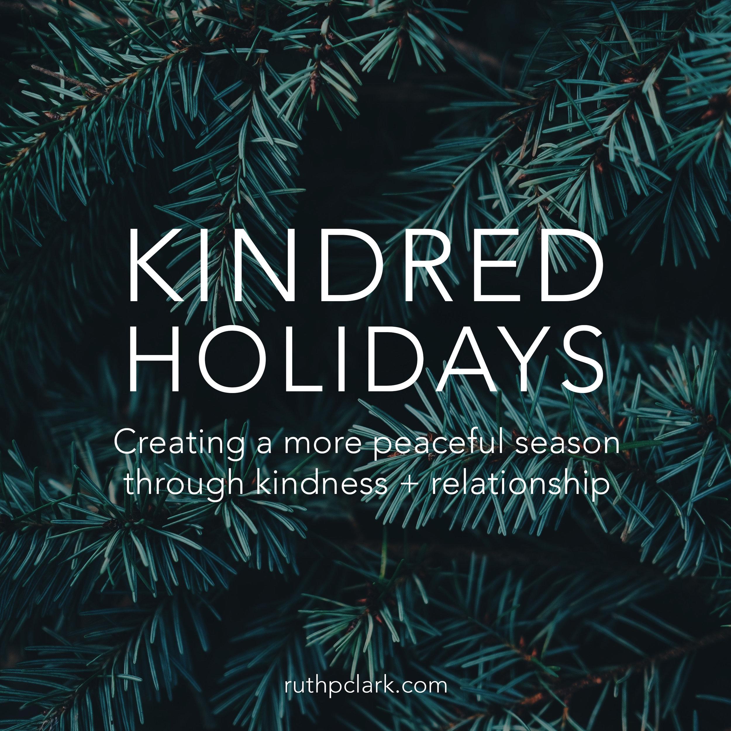Kindred Holidays | ruthpclark.com