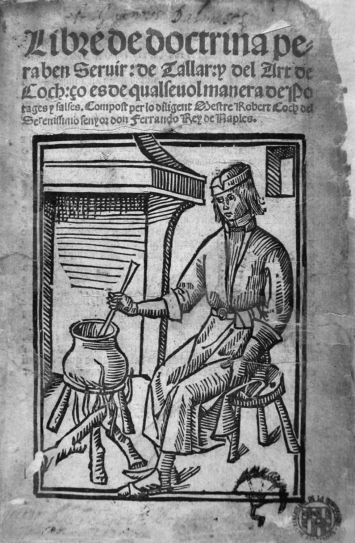 Libre de doctrina per a ben seruir, de tallar i del art de coch. Rupert de Nola, 1520.