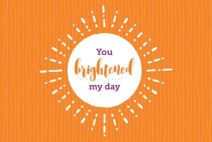 you brightened my day.jpg
