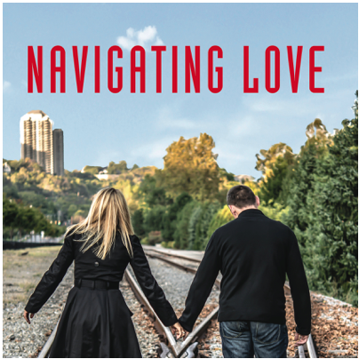 Navigating Love Can Help You Create A Long-Term Mutually-Fulfilling Relationship