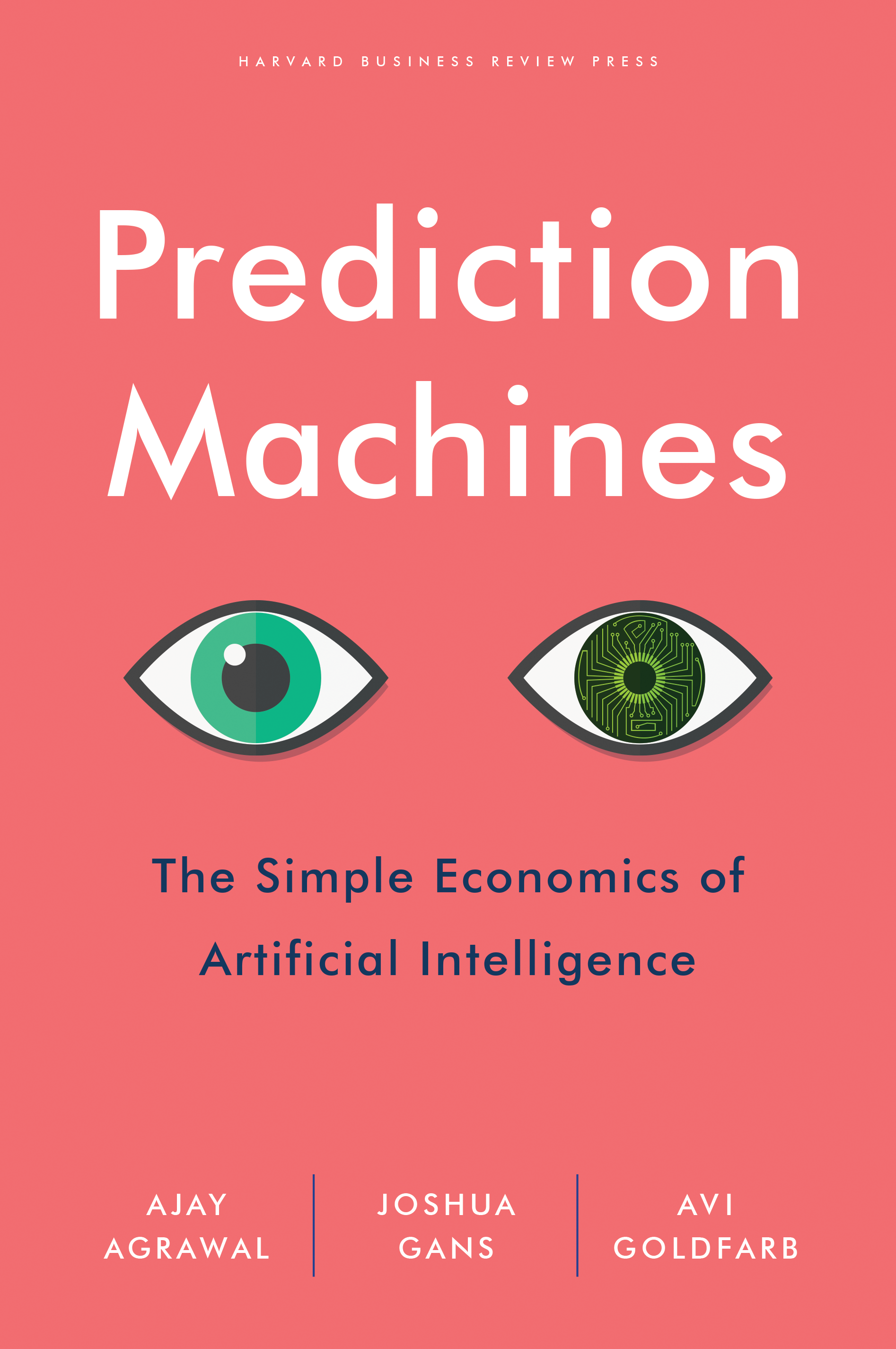 Prediction Machines - This book (published in April 2018 by Harvard Business Review Press) explores the simple economics of artificial intelligence.