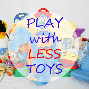 Play with Less Toys By Non Toy Gifts Play Matters