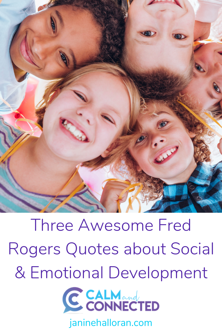 Three Awesome Fred Rogers Quotes Related To Social And Emotional Development Encourage Play