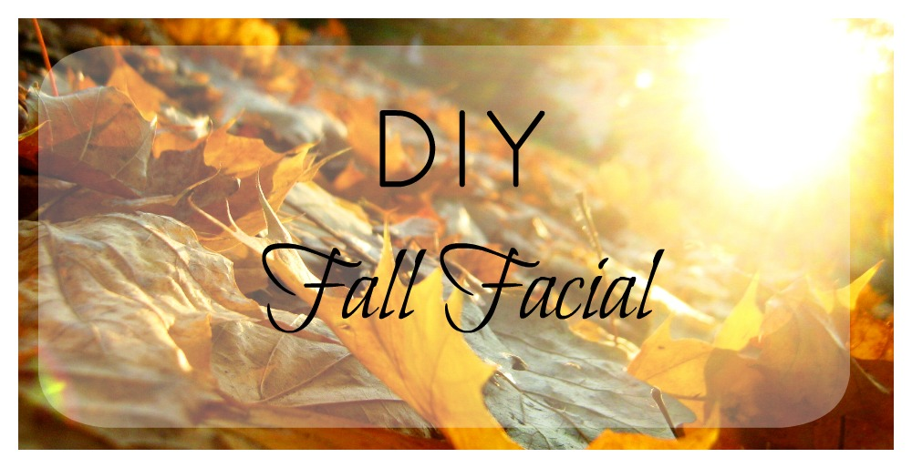 DIY Fall Facial