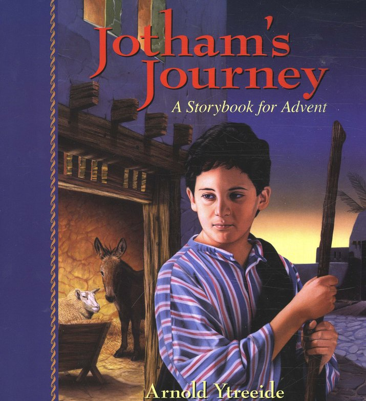 Jotham's Journey: A Sotrybook for Advent
