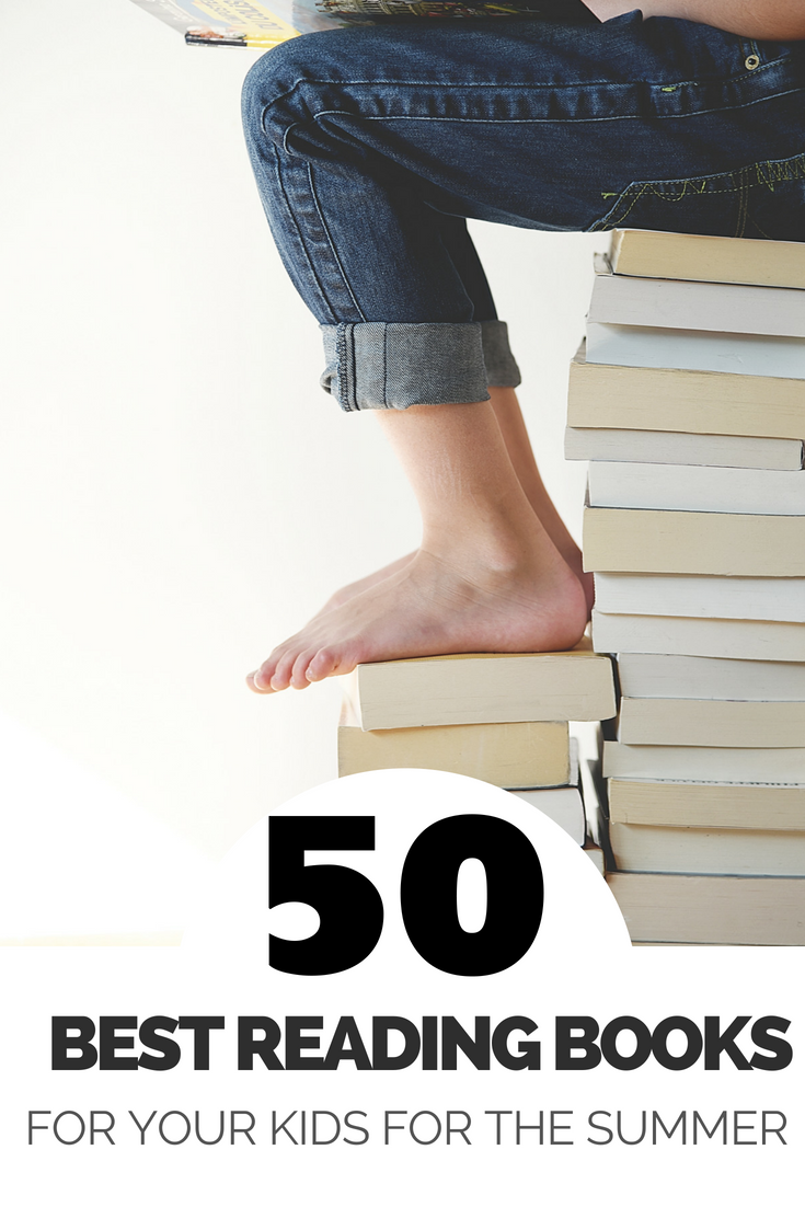 The 50 Best Reading Books for your Kids for the Summer