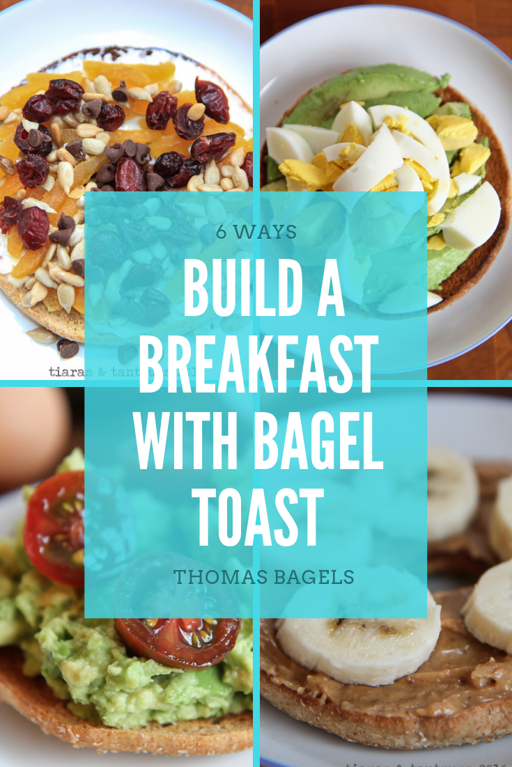 BAGEL TOAST: 6 Ways to Build A Breakfast