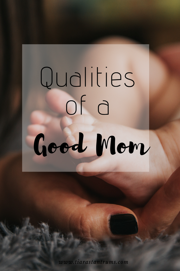 Qualities of a Good Mom #momstrengths