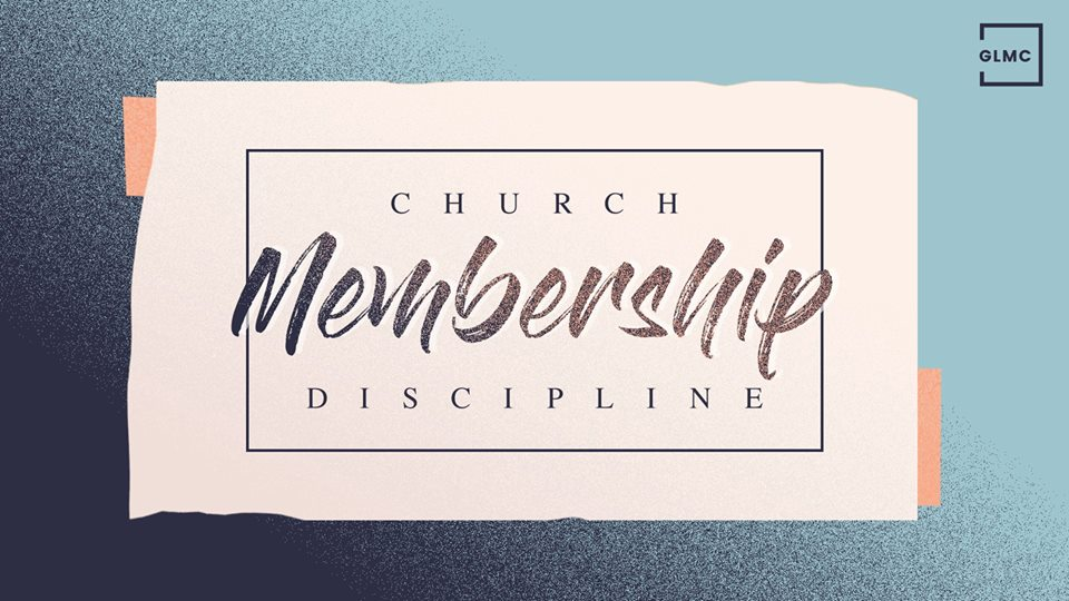 Church Membership - Discipline