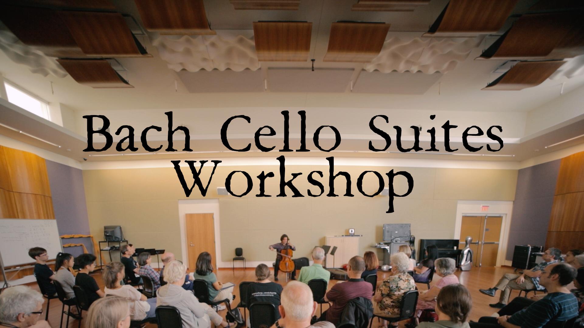 Bach Cello Suites Workshop, Faculty Feature, Camera, Edit 2018