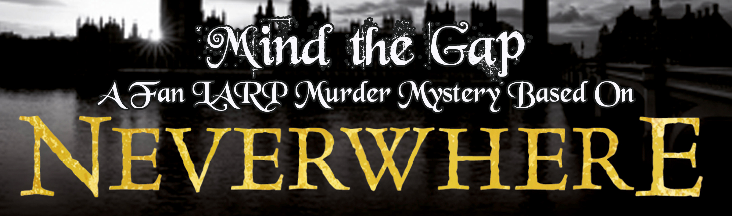 Neverwhere - Mind the Gap Fan LARP - Single Event 2014