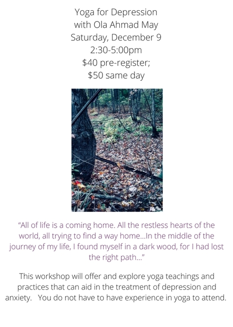 Yoga for Depression with Ola Ahmad MaySaturday, December 92_30-5_00pm$40 pre-register; $50 same day (2).jpg