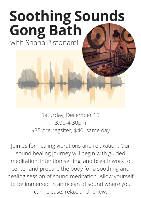 with Shana PistonamiSaturday, October 203_00-4_30pm$35 pre-regsiter; $45 same dayJoin us for healing vibrations and relaxation. Our sound healing journey will begin with guided meditation, intention setting, and brea (3).png