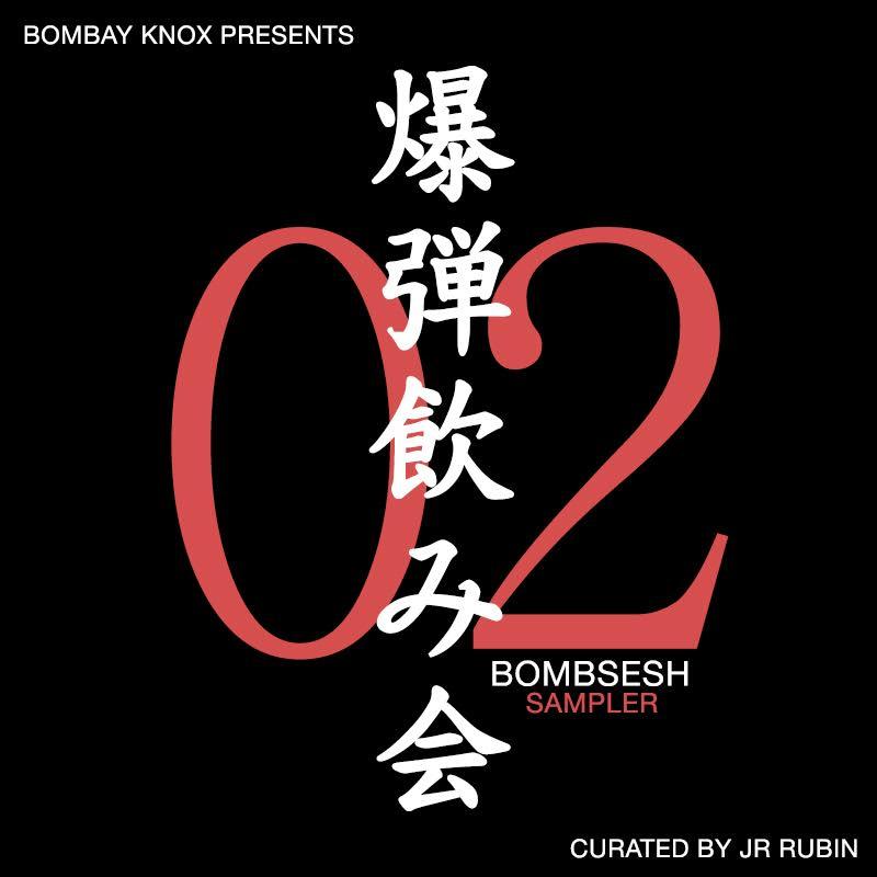 Bombsesh 2 Sampler( SHOW PLAYLIST)
