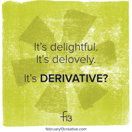 F13Creative_010_DeDerivative.png