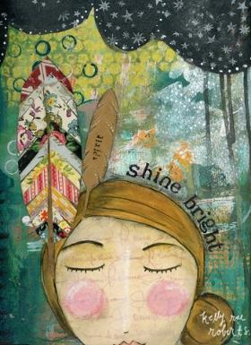 """Shine Bright"" ©  Kelly Rae Roberts"