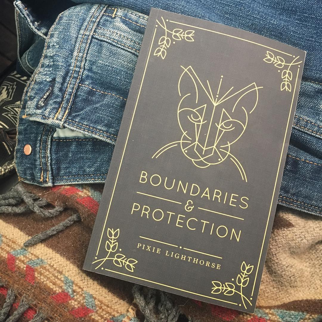 Boundaries & Protection  by  Pixie Lighthorse