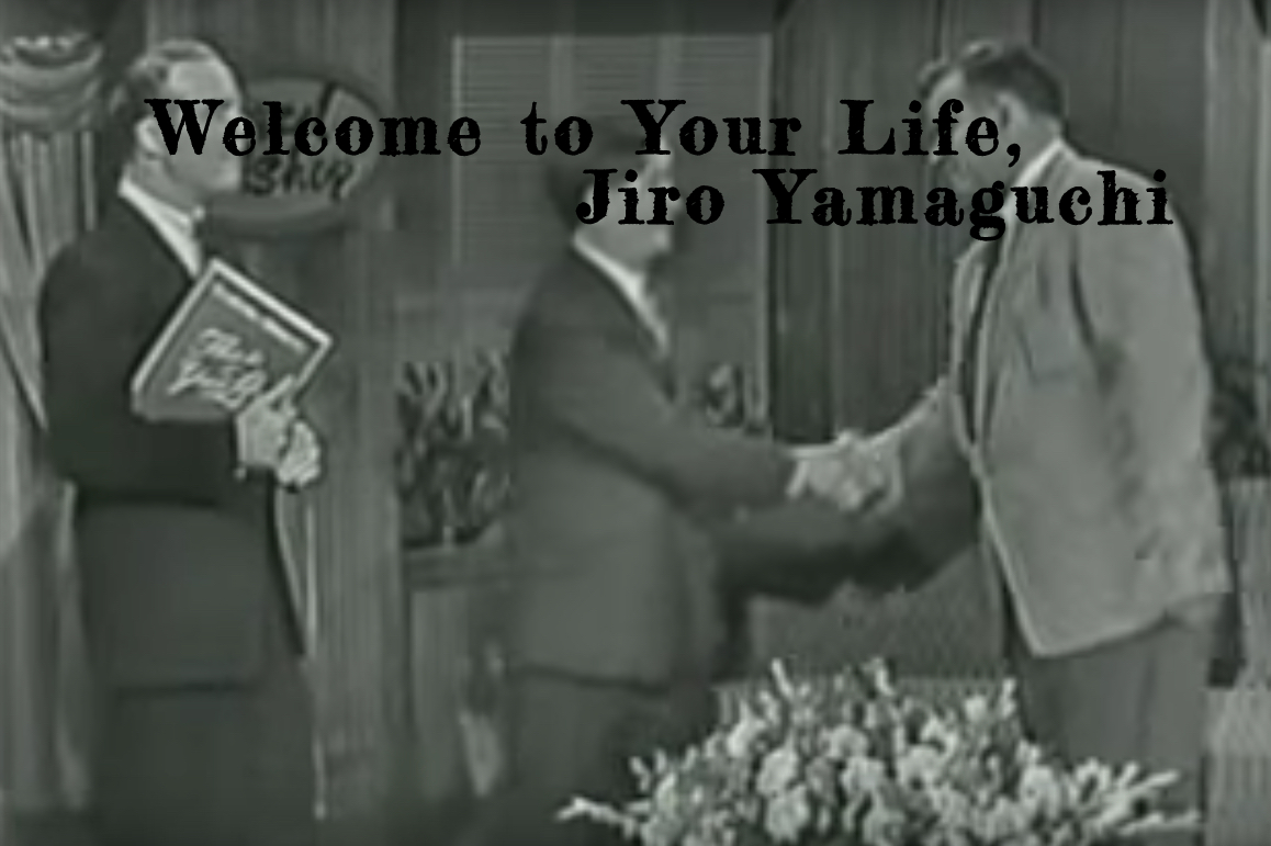 Welcome to Your Life, Jiro Yamaguchi - Years after the atomic bomb is dropped on his home during World War II, Jiro Yamaguchi finds himself on American television being forced to face a man responsible for dropping the bomb, while reconciling the life flashing before his eyes.Cast of 6.