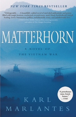 Matterhorn by Karl Marlantes - I love this book and all its details. It's a must-read for anyone in the military as it is thought-provoking about leadership and war while still being written as a fiction book with great dialogue and action.