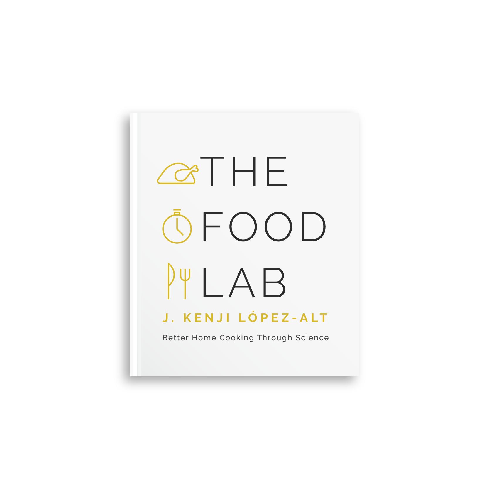 The Food Lab by J. Kenji López-Alt