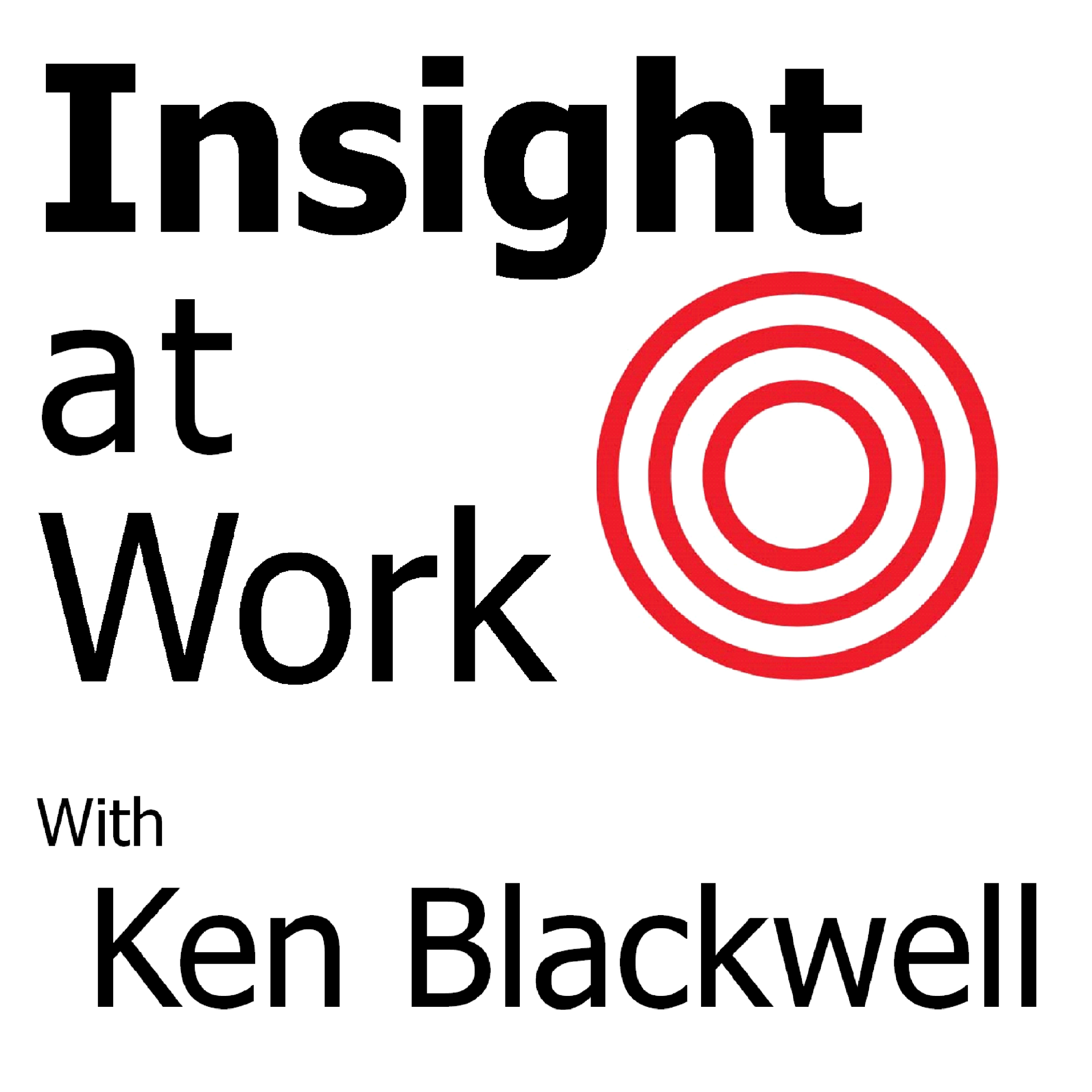 InsightAtWorkPodcastWithKenBlackwell.png