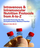 Intravenous & Intramuscular Nutrition Protocols From AtoZ