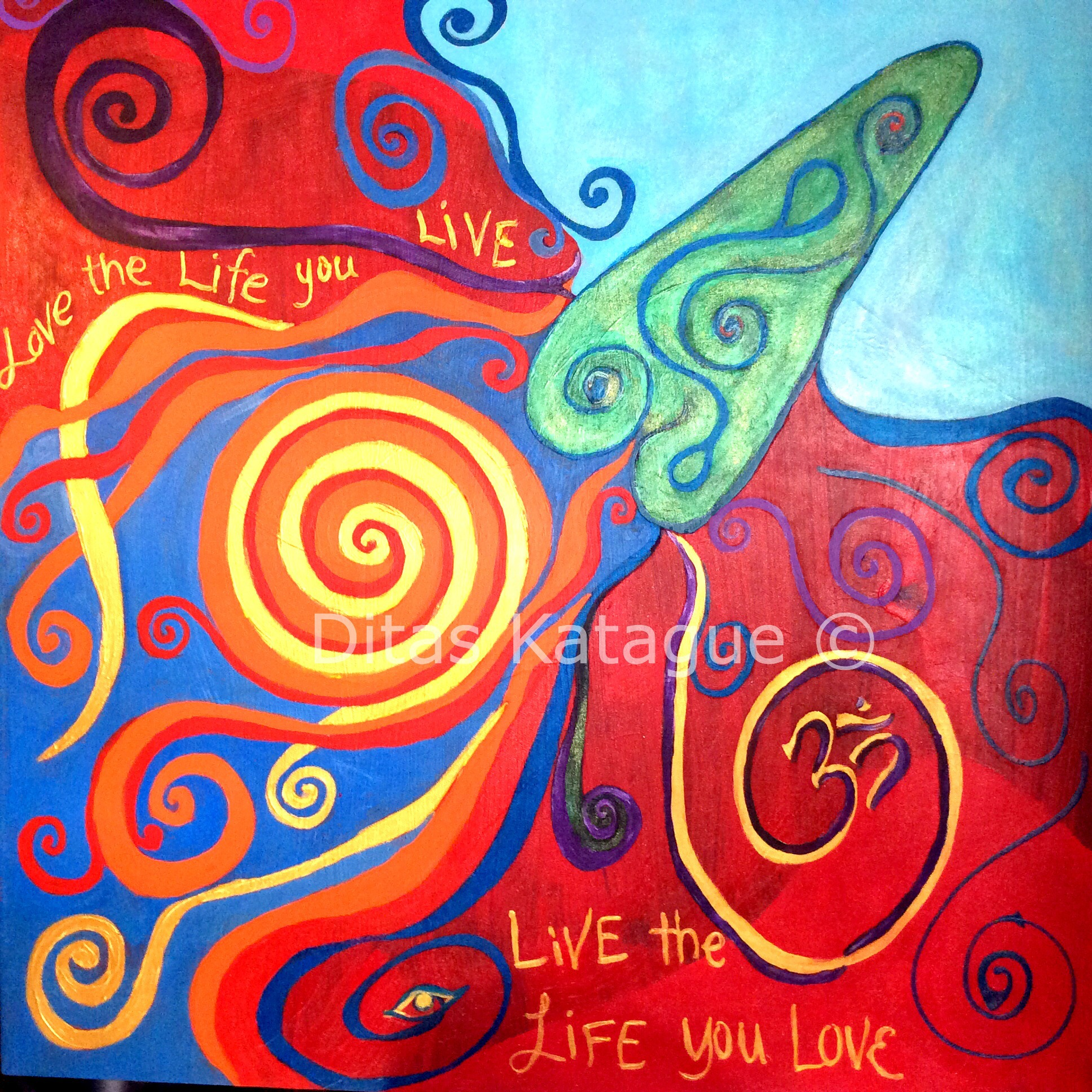 """Love the Life you Live, Live the Life you Love""  36""x36"""