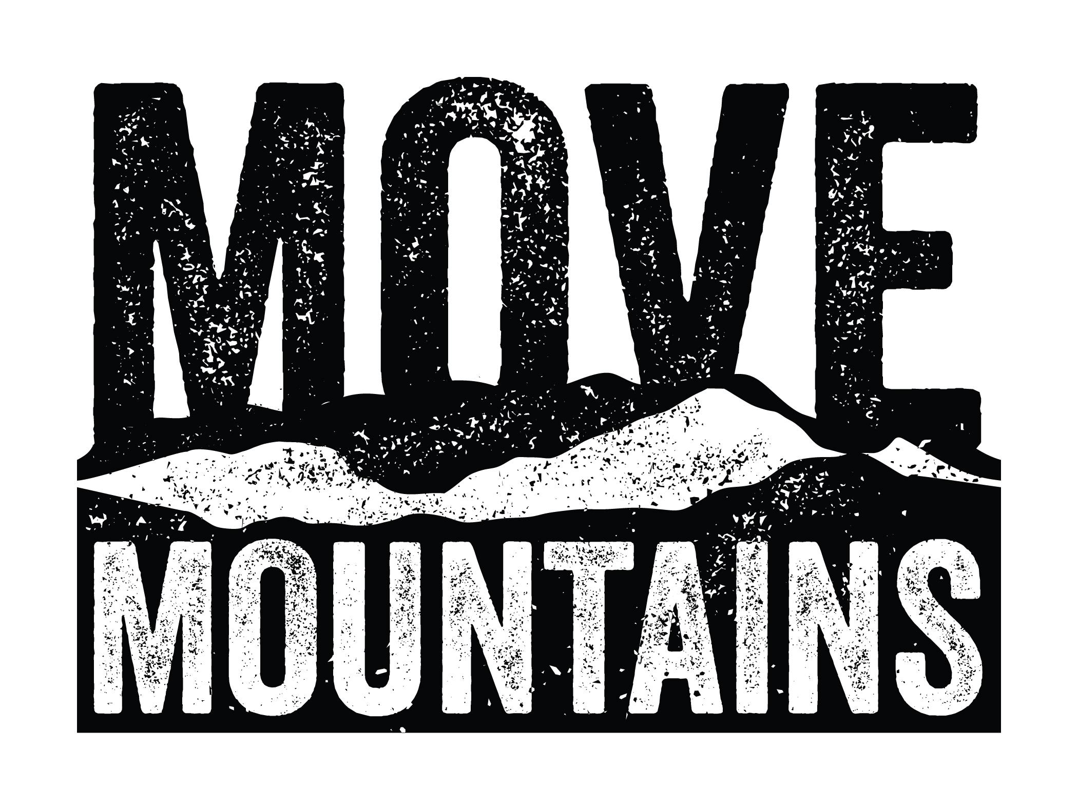 "4.5"" x 5.5"" Graphic Design: ""Move Mountains"""