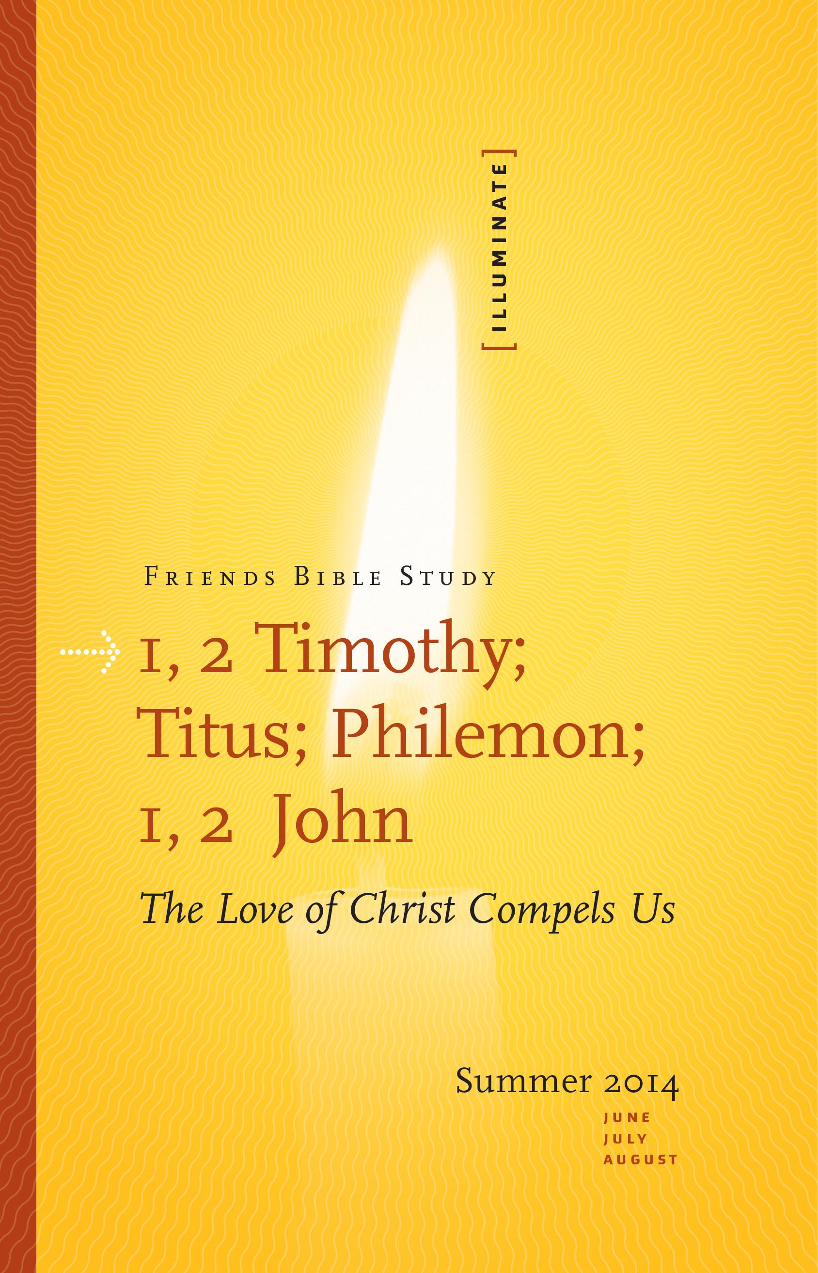 1, 2 Timothy; Titus; Philemon; 1, 2 John
