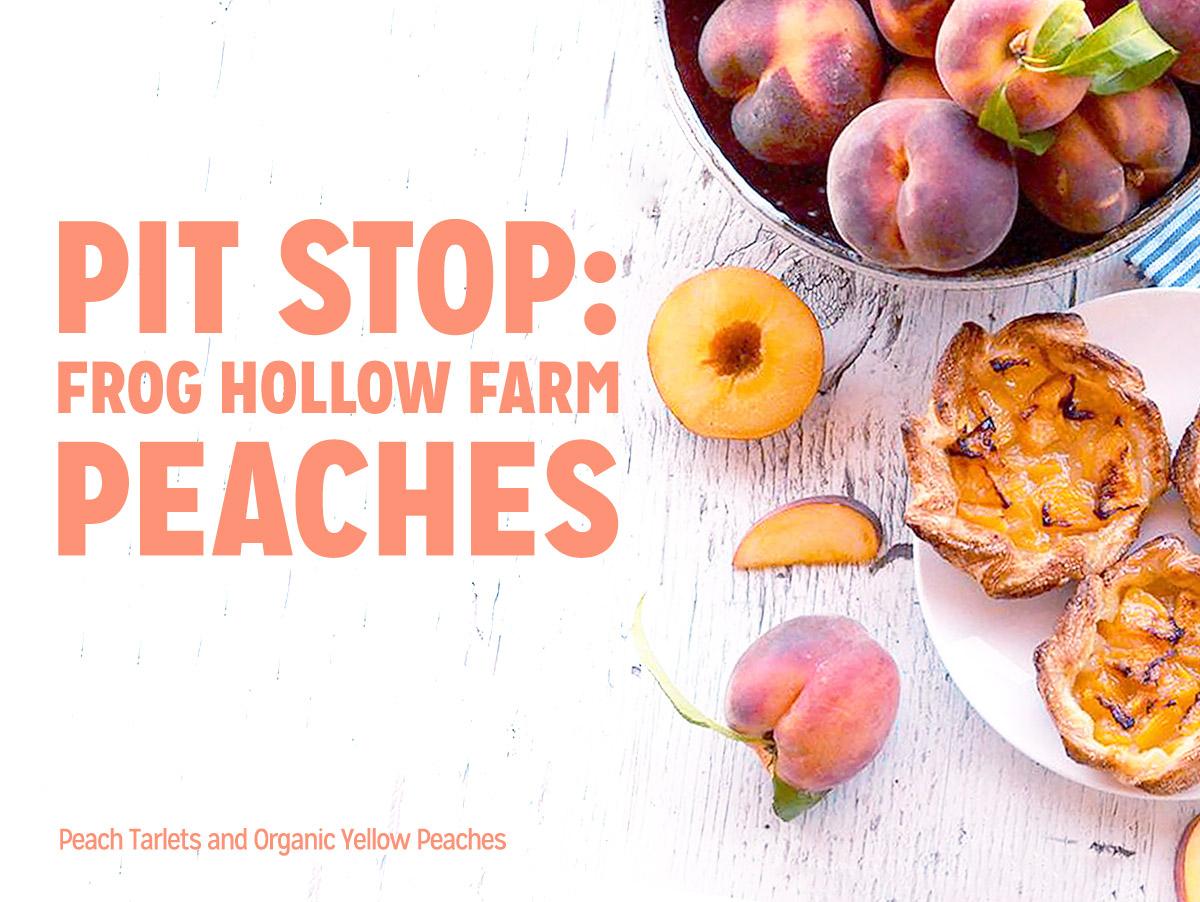 California Peaches, Pluots, Pastries & More