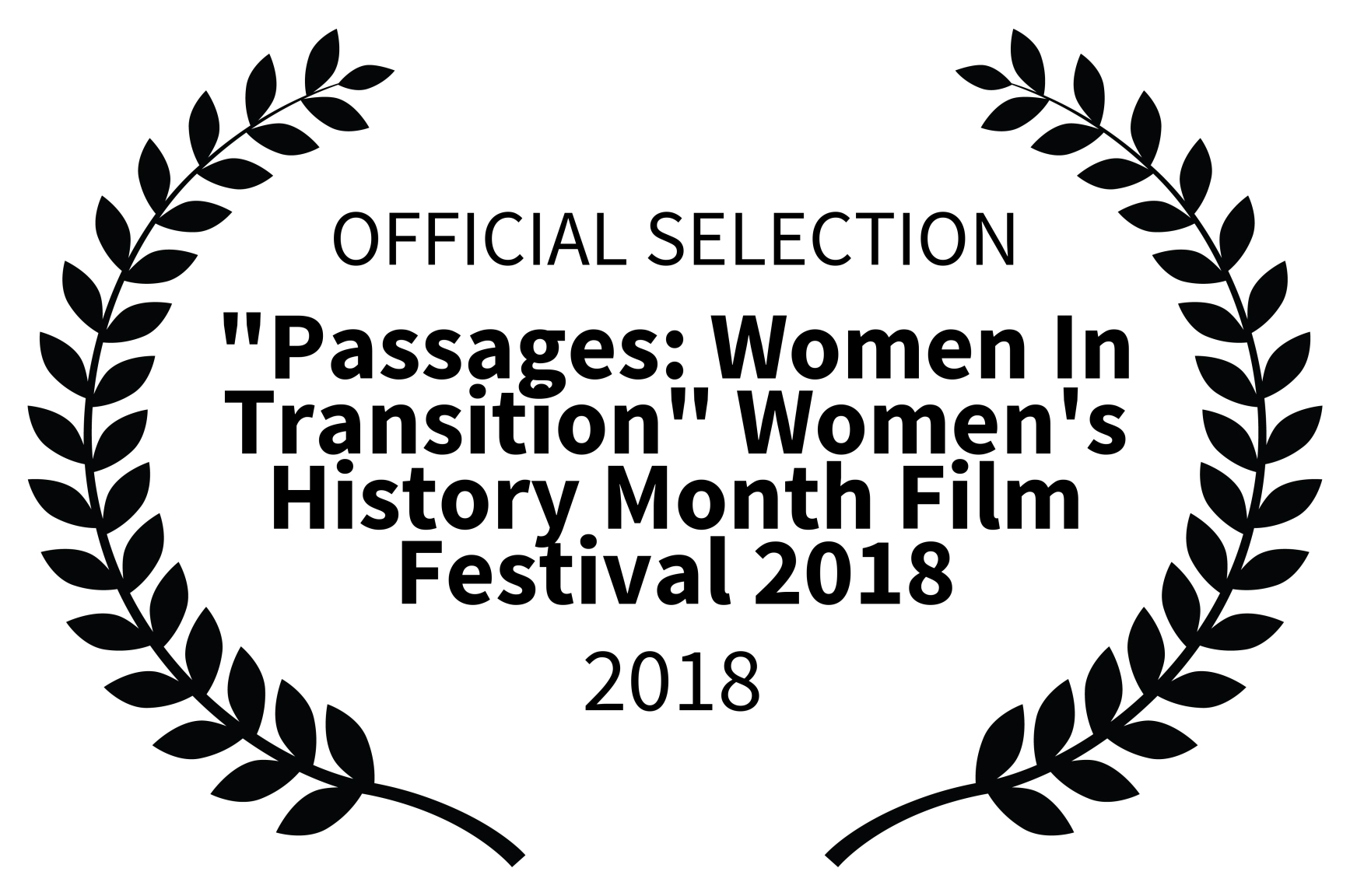 001_I_OFFICIAL SELECTION - Passages Women In Transition Womens History Month Film Festival 2018 - 2018 copy.jpg