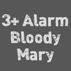 3 Alarm Bloody Mary