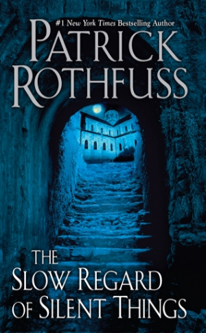 The Slow Regard of Silent Things  Patrick Rothfuss  Read in January 2015