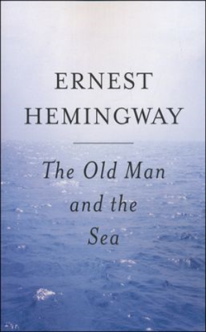 The Old Man and the Sea  Ernest Hemingway  Read November 2014