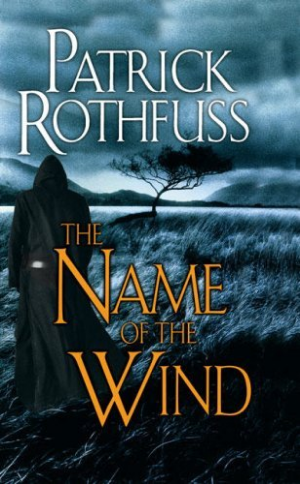 The Name of the Wind  Patrick Rothfuss  Read January 2013