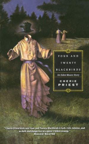 Four and Twenty Blackbirds  Cherie Priest  Read February 2013