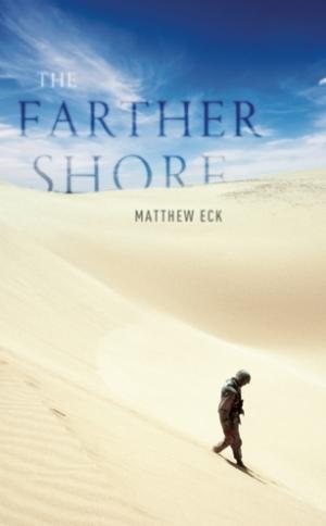 The Farther Shore  Matthew Eck  Read December 2013