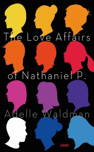 The Love Affairs of Nathaniel P.  Adelle Waldman  Read October 2014