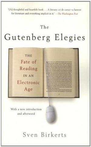 The Gutenberg Elegies  Sven Birkerts  Read August 2014