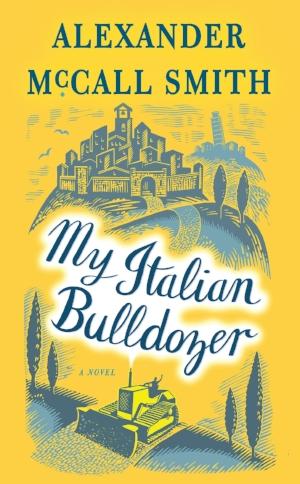 My Italian Bulldozer  Alexander McCall Smith  Read in September 2018