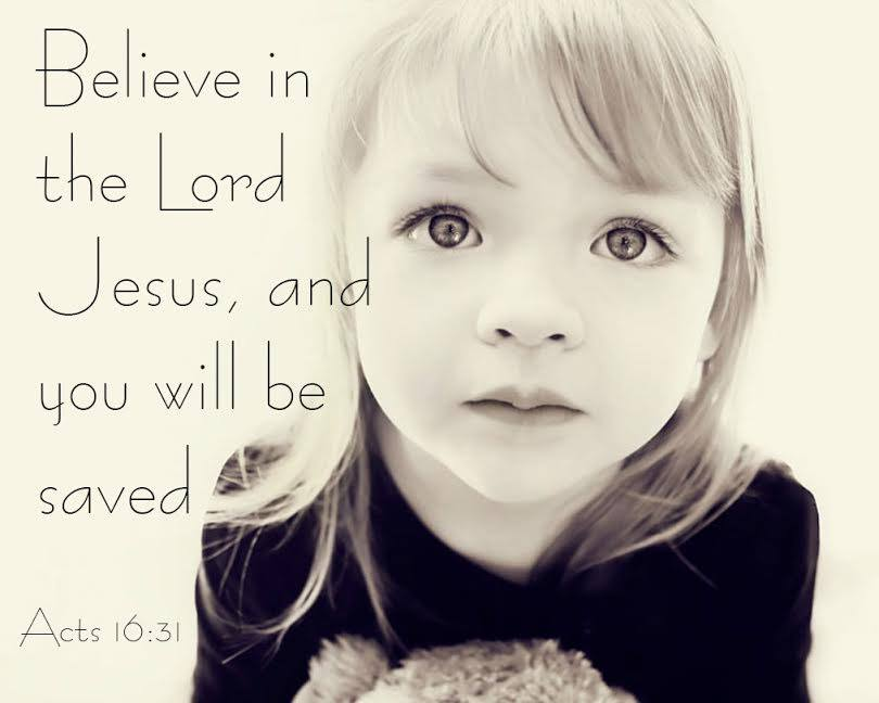 even a child understands how to believe in jesus and be saved.